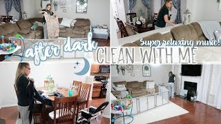 AFTER DARK CLEAN WITH ME 2018 - SUPER RELAXING | Ultimate Night Time Cleaning Motivation