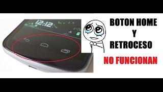 Solución Boton Home  Retroceso No Funcionan Android Smartphone  Botones Virtuales Tactiles  pantalla