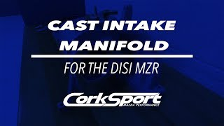 CorkSport Cast Intake Manifold Mazdaspeed 3 & Mazdaspeed 6