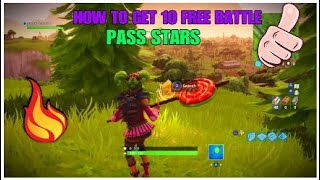 How to get 10 FREE Battle Pass Stars| FORTNITE BATTLE ROYALE