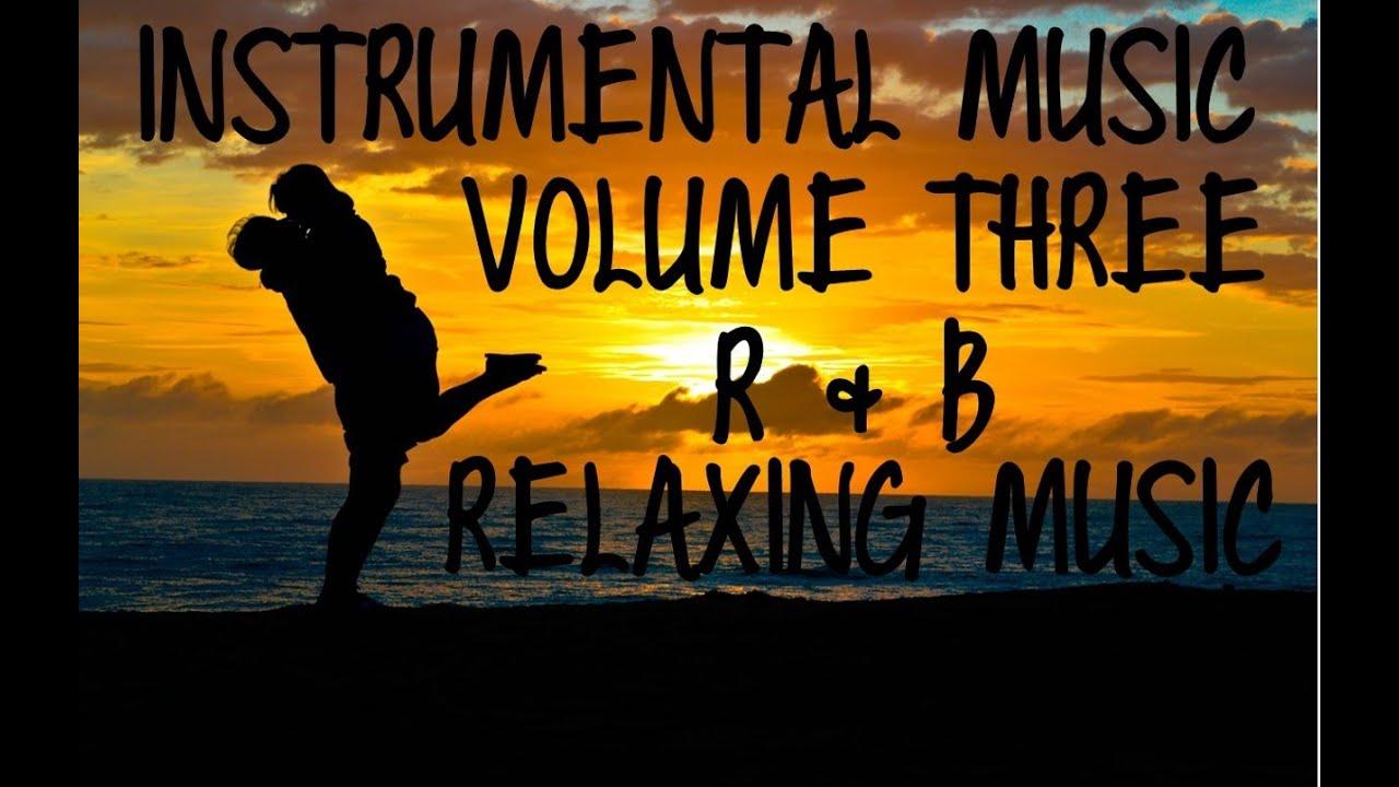 Relaxing Music | R & B | Instrumental Music | Volume Three