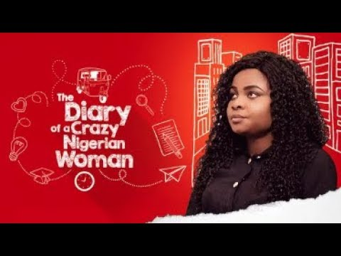 Diary Of a Crazy Nigerian Woman  - Latest 2017 Nigerian Nollywood Drama Movie (20 min preview)