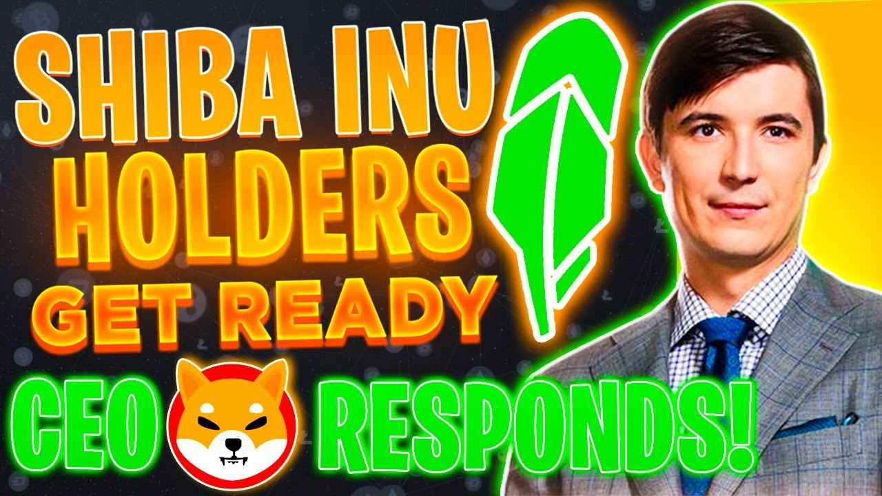 Download BREAKING NEWS! ROBINHOOD CEO ADDRESSES SHIBA INU TOKEN LISTING! MUST WATCH SHIB COIN NEWS! 🔥🔥🔥