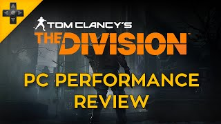The Division - PC Performance Review