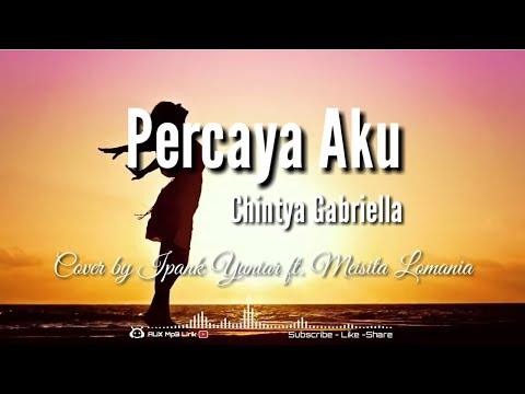 chintya-gabriella---percaya-aku-lirik-(cover-by-ipank-feat-meisita)---🎧aux-mp3-lirik
