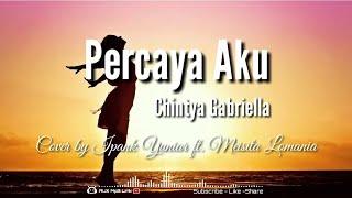 Download lagu Chintya Gabriella - Percaya Aku Lirik - 🎧AUX Mp3 Lirik