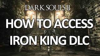 Dark Souls II - How to access the DLC [Old Iron King Crown]