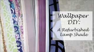 DIY with Wallpaper: A Refurbished Lamp Shade
