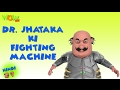 Dr Jhatka Ki Fighting Machine - Motu Patlu in Hindi - 3D Animation Cartoon for Kids HD