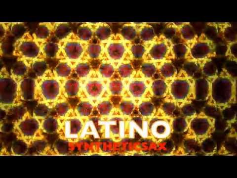 Syntheticsax - Latino (radio edit)