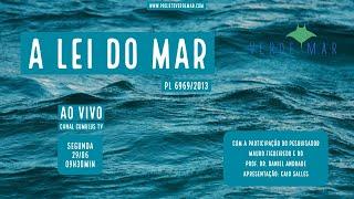 Políticas Públicas para a preservação do meio ambiente - LEI DO MAR - VERDE MAR AO VIVO #34