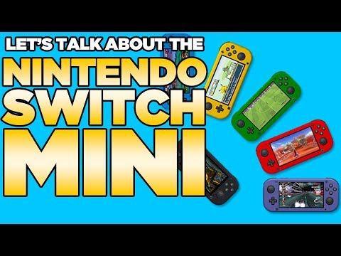 The New Nintendo Switch Mini Reported and Why It Won't Be Coming in 2019