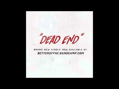 Better Off - Dead End