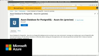 Azure Arc: Bring Hyperscale PostgreSQL to on-premises and multi-cloud