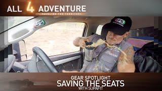 Gear Spotlight: Saving the Seats with Supafit ► All 4 Adventure TV