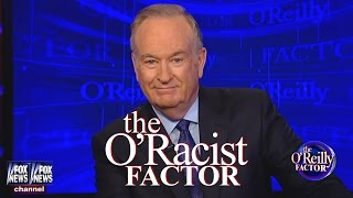 The O'Racist Factor Strikes Again.