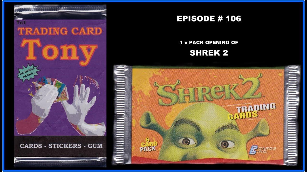 Trading Card Tony 106 Shrek 2 Pack Opening Youtube