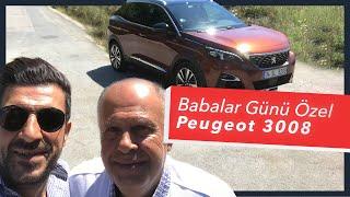 Doğan Kabak | Babalar Günü Özel - Peugeot 3008 1.6 THP