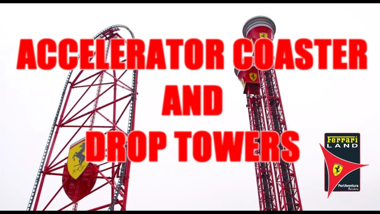 ferrari land accelerator coaster and drop towers test - youtube