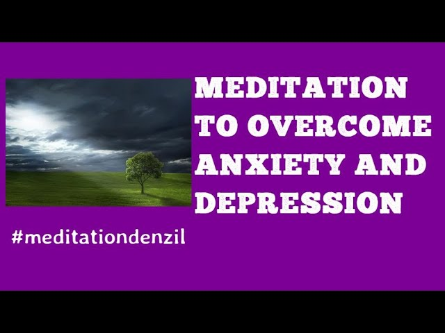 🆕Guided Meditation for Anxiety And Depression relief 2020  meditation for anxiety script