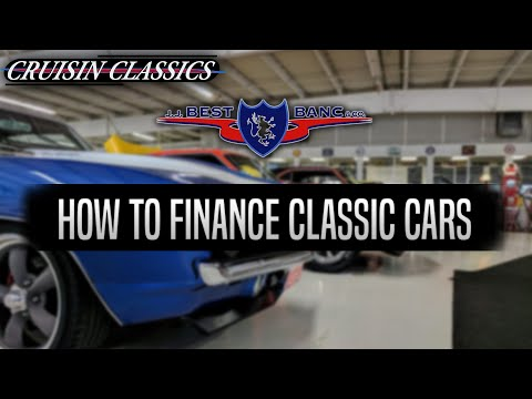 How To Finance a Classic Car by Cruisin Classics