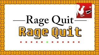 Rage Quit² | Rooster Teeth