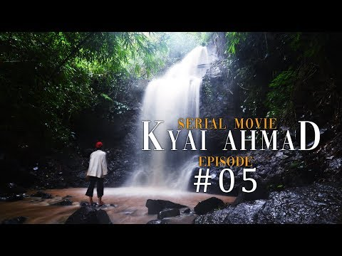 "EPISODE #5: ""Lalaki Lanting Panilih Langit, Lalanang Jati"" - SERIAL MOVIE KYAI AHMAD"