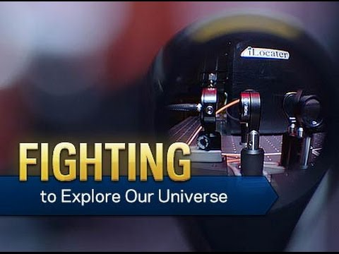 Fighting to Explore our Universe