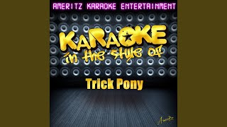 Just What I Do (In the Style of Trick Pony) (Karaoke Version)