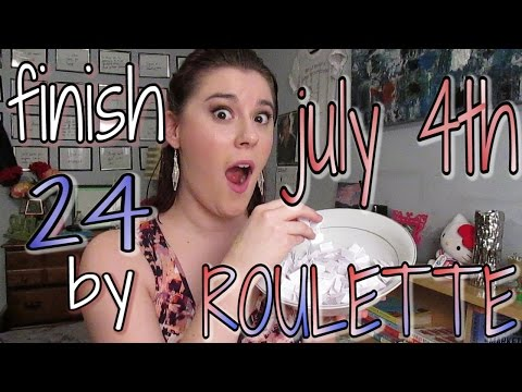 Finish 24 by July 4th ROULETTE Intro