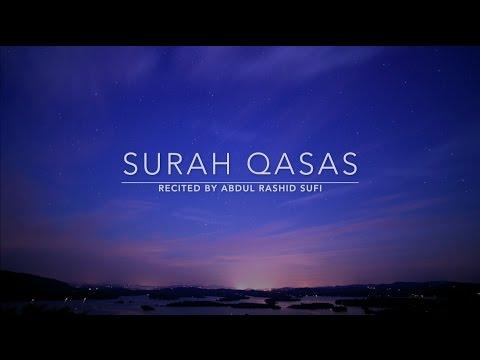Surah Qasas - سورة القصص | Abdul Rashid Sufi | English Translation