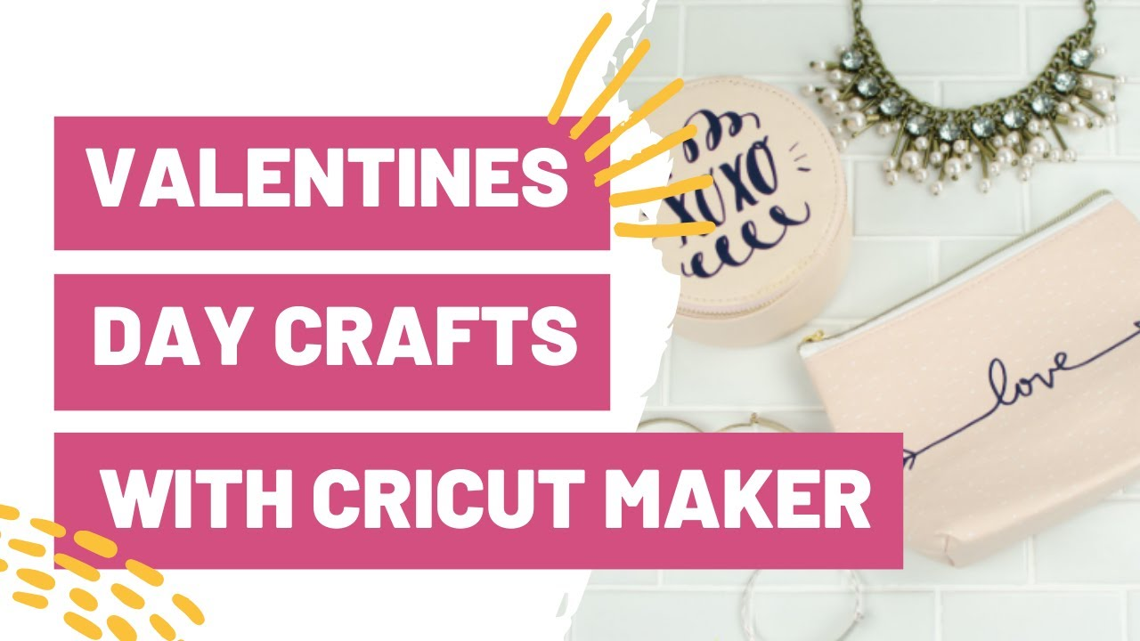 Valentines Day Crafts With Your Cricut Maker Youtube