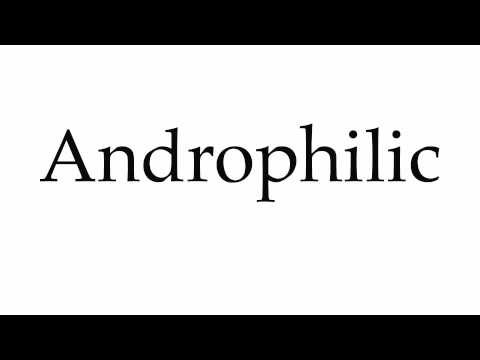 How to Pronounce Androphilic