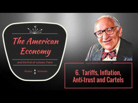 American Economy and the End of Laissez-Faire - 6 of 13 - Tariffs, Inflation, Anti Trust and Cartels