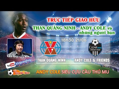 Than Quảng Ninh vs Andy Cole's Team | FULL