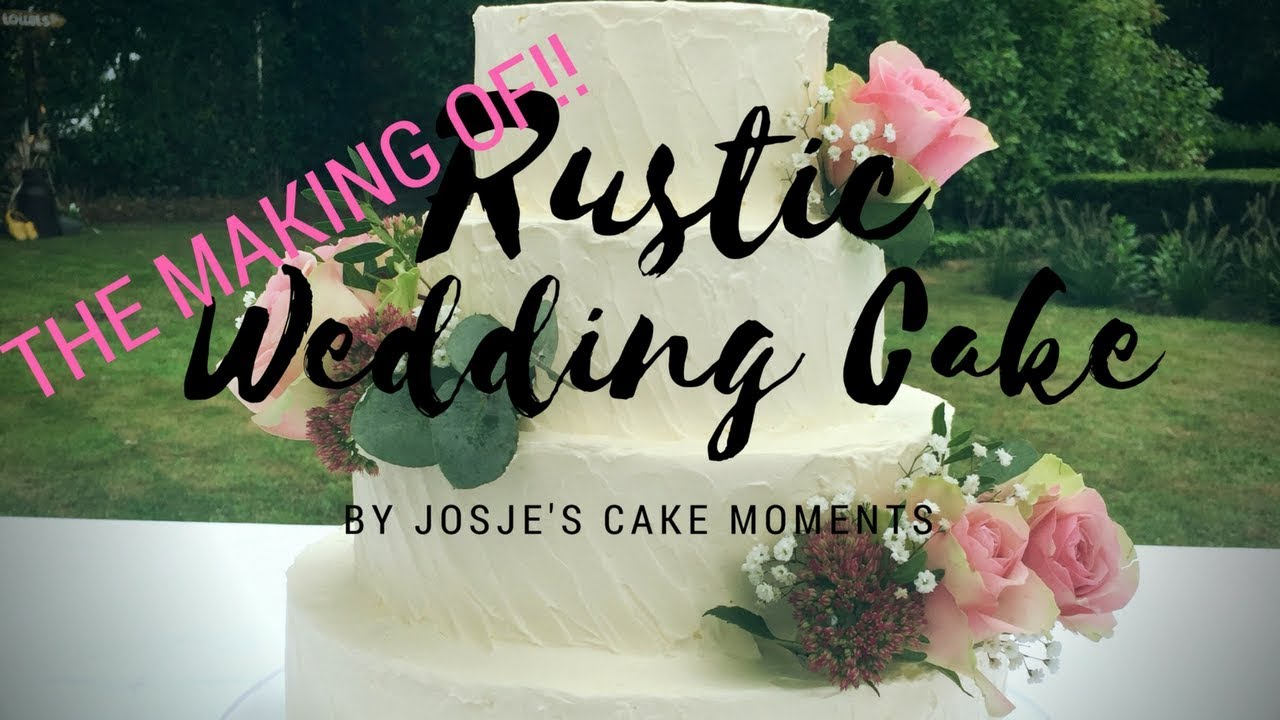 Rustic Wedding cake | THE MAKING OF | Josje's Cake Moments