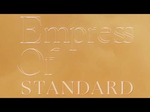 """Empress Of  - """"Standard"""""""