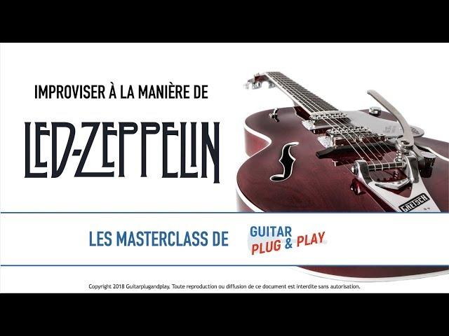 Improviser à la manière de Led Zeppelin - Masterclass improvisation Stairway To Heaven