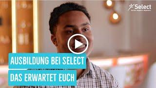 Ausbildung bei Select - Wir zeigen dir, was dich erwartet!
