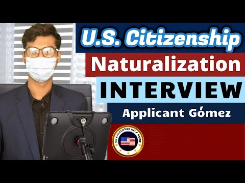 US Citizenship With Applicant Gómez (Naturalization Interview Experience)