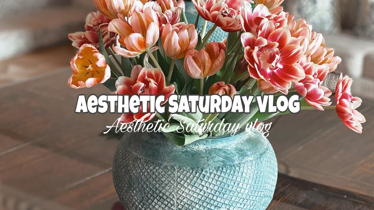 Aesthetic Saturday Vlog