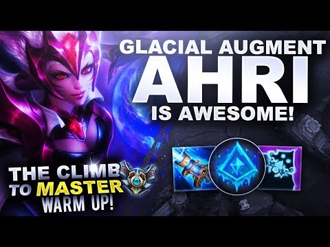 GLACIAL AUGMENT AHRI IS AWESOME! - Climb to Master Warm Up! | League of Legends