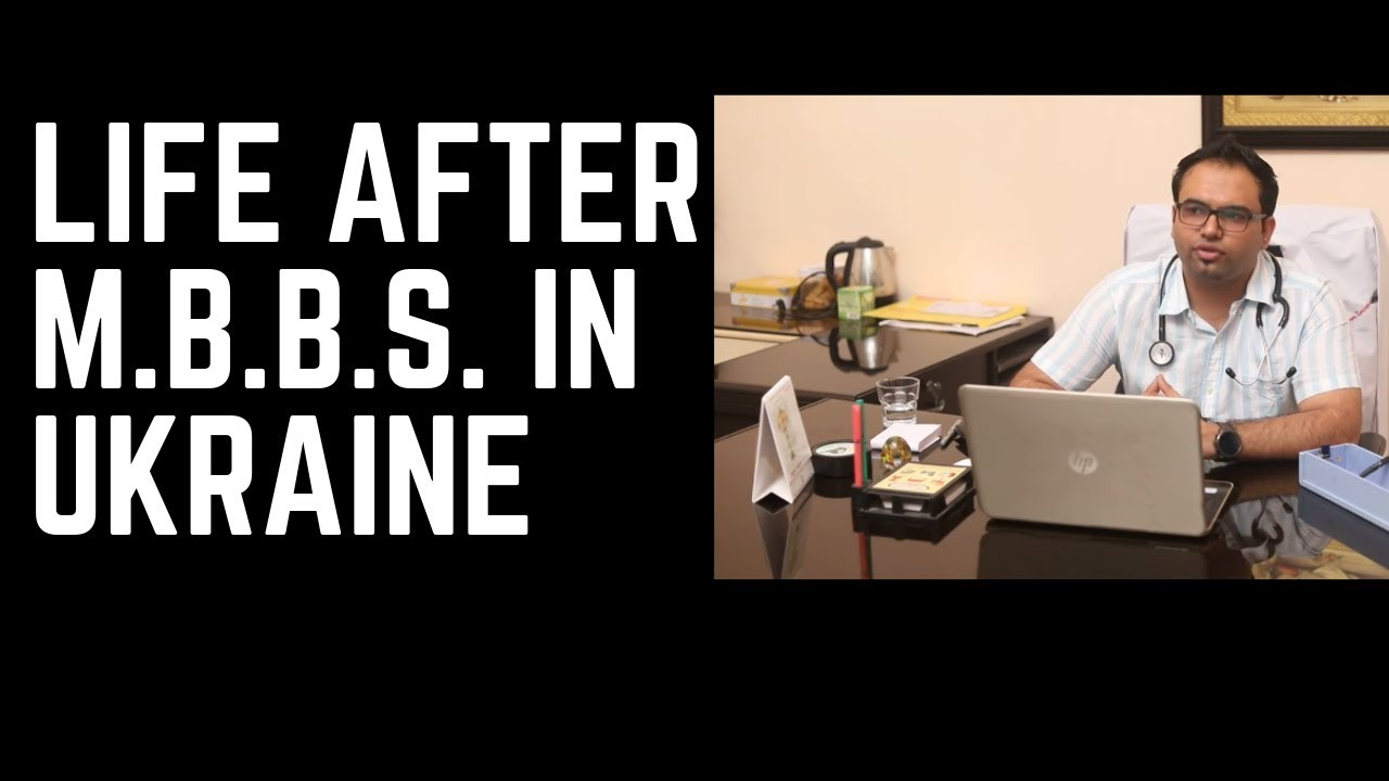 MBBS in Ukraine The Life After