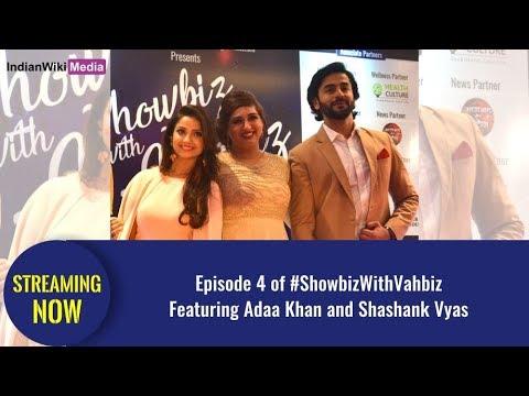Episode 4: ShowbizWithVahbiz featuring Adaa Khan and Shashank Vyas