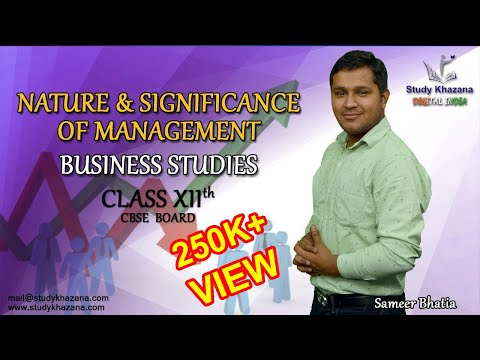 Nature & Significance of Management -  Class XII Business Studies by Sameer Bhatia Sir