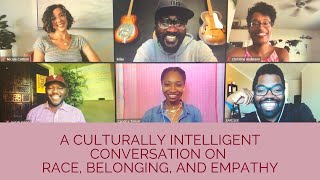 Part 2: A Culturally Intelligent Conversation on Race, Belonging, and Empathy