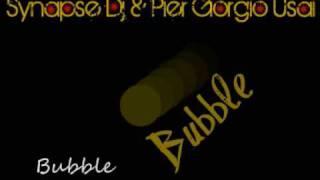 Synapse Dj & Pier Giorgio Usai - Bubble (Radio Edit)