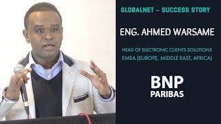Eng. Ahmed Warsame: From Security Guard to Head of Electronic Clients Solutions, BNP Paribas.