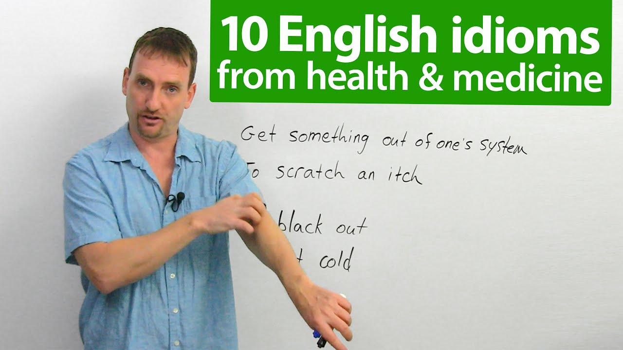 10 English Idioms From Health Medicine Youtube