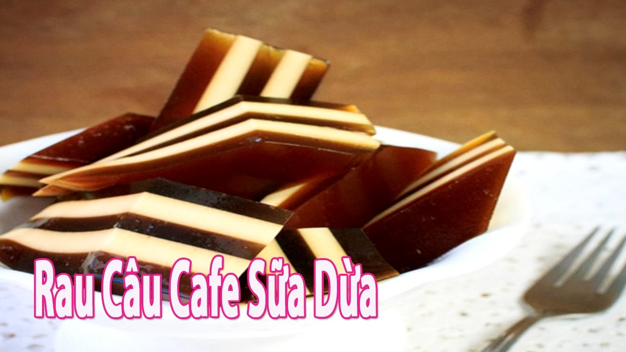 C\u00e1ch L\u00e0m Th\u1ea1ch Rau C\u00e2u Cafe S\u1eefa D\u1eeba Ngay T\u1ea1i Nh\u00e0 | G\u00f3c B\u1ebfp ...